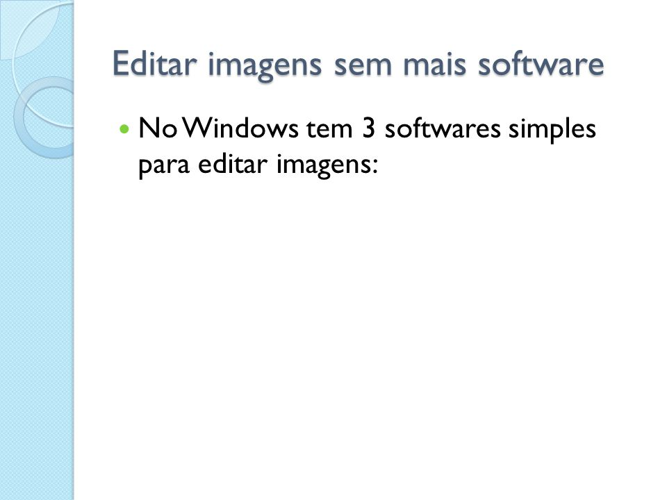 Editar imagens sem mais software