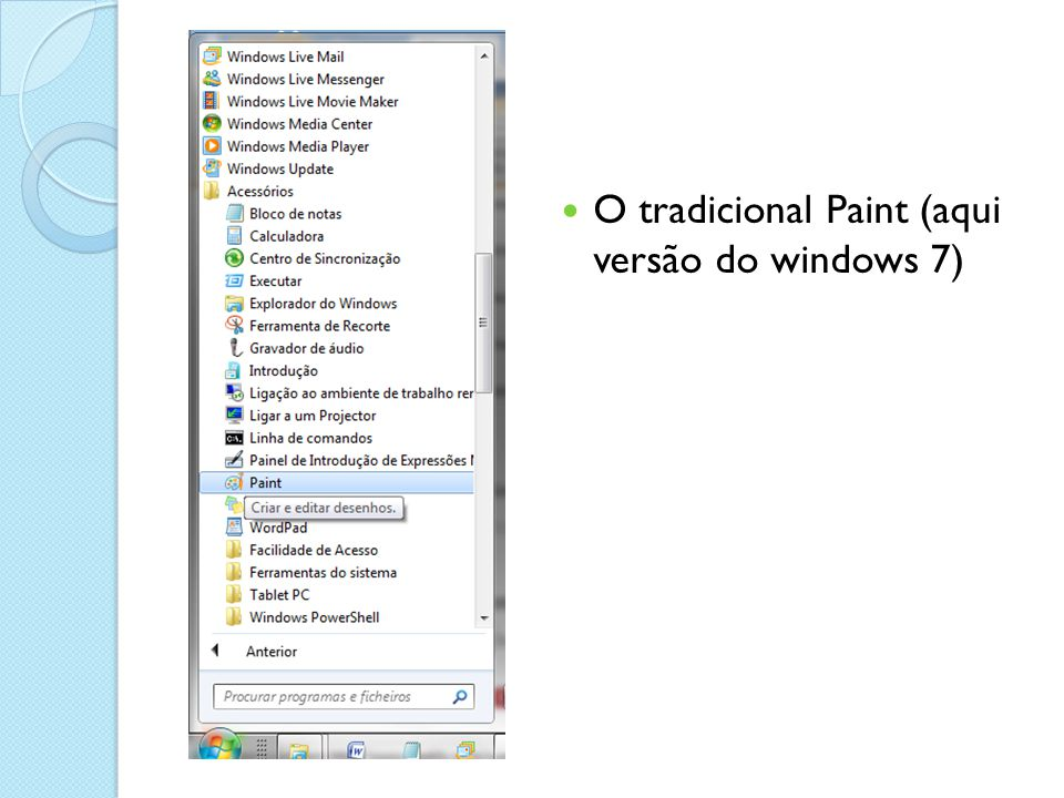 O tradicional Paint (aqui versão do windows 7)