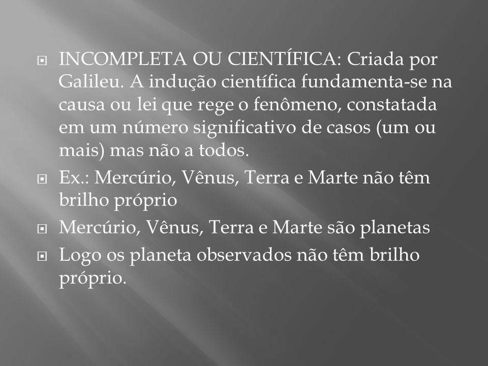 INCOMPLETA OU CIENTÍFICA: Criada por Galileu