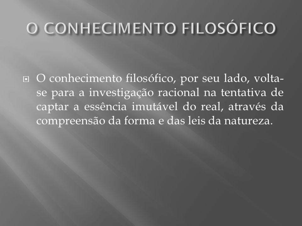 O CONHECIMENTO FILOSÓFICO