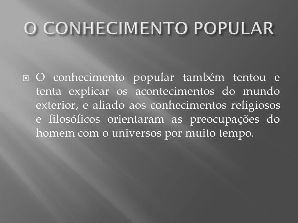 O CONHECIMENTO POPULAR