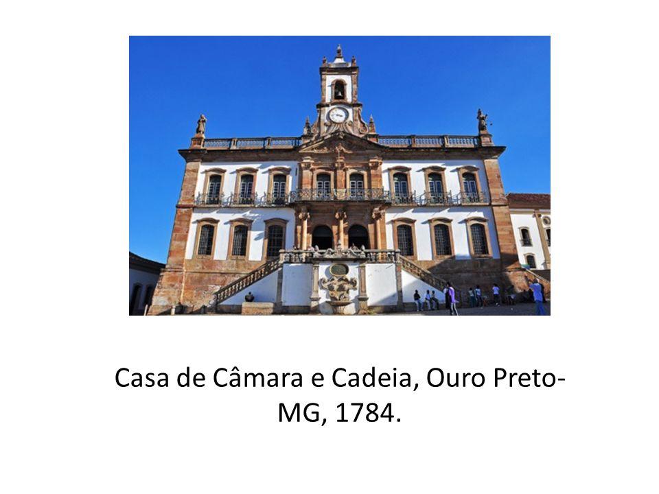 Casa de Câmara e Cadeia, Ouro Preto-MG, 1784.