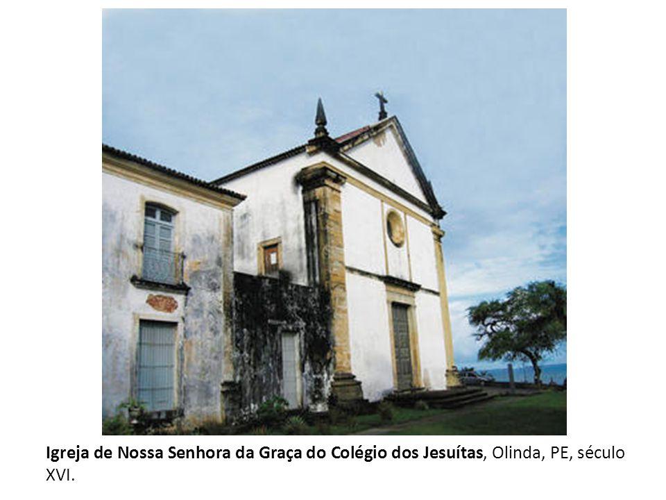 Igreja de Nossa Senhora da Graça do Colégio dos Jesuítas, Olinda, PE, século XVI.