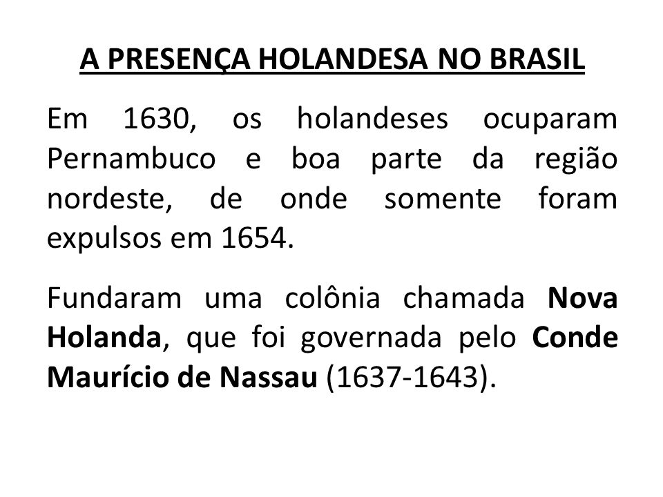A PRESENÇA HOLANDESA NO BRASIL