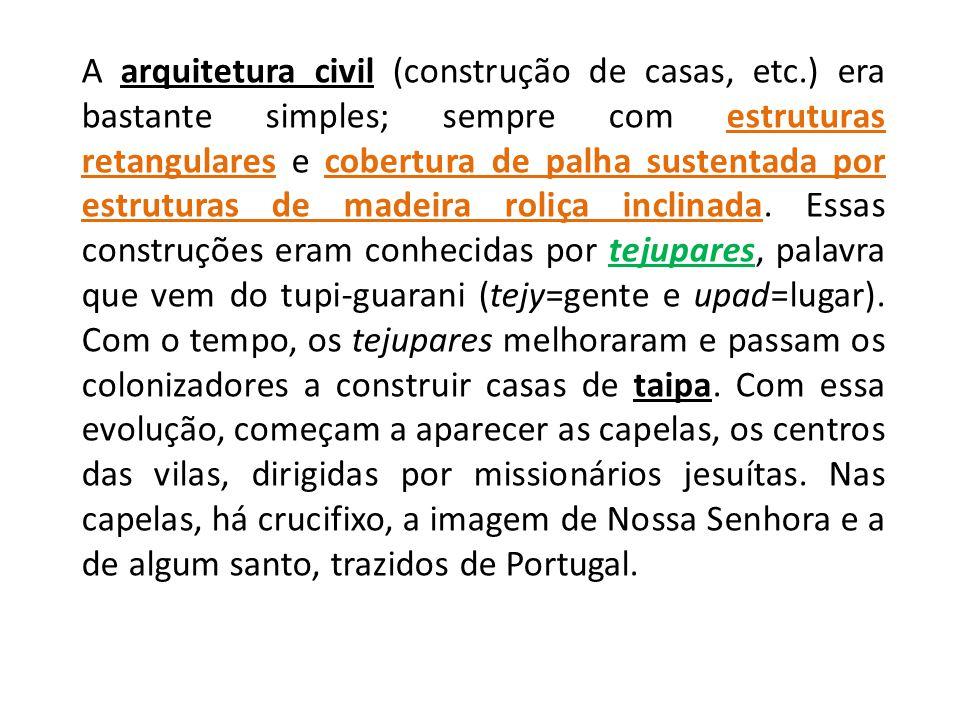 A arquitetura civil (construção de casas, etc