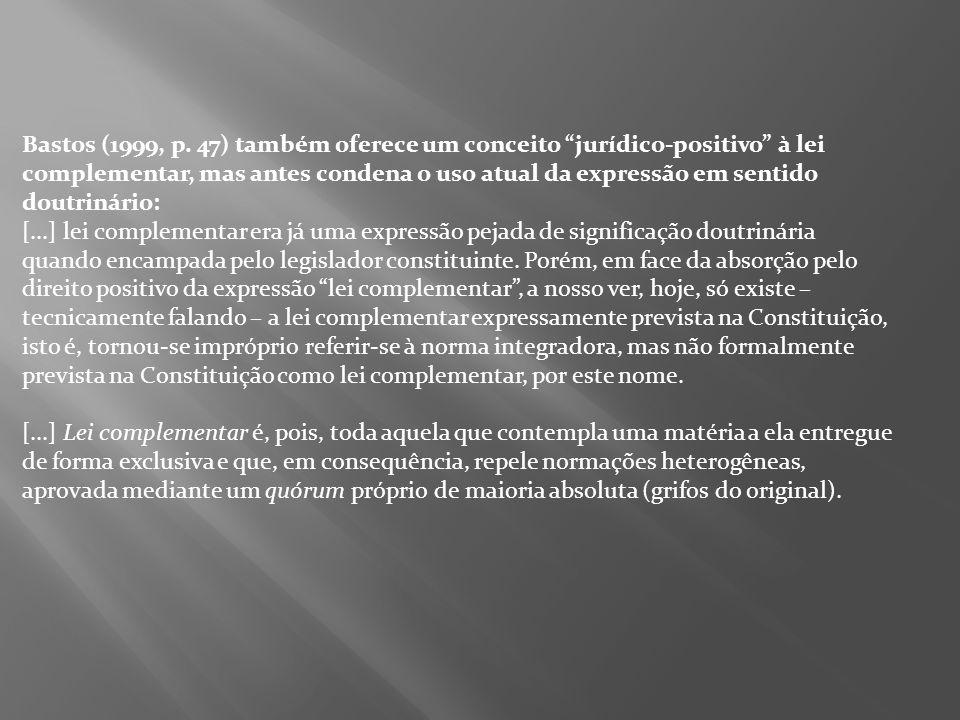 Bastos (1999, p. 47) também oferece um conceito jurídico-positivo à lei