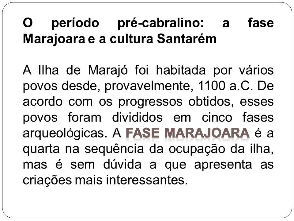 O período pré-cabralino: a fase Marajoara e a cultura Santarém