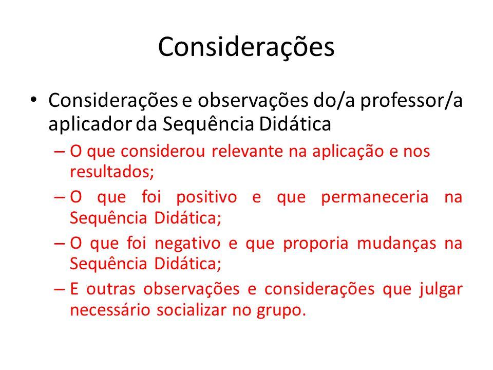 Considerações Considerações e observações do/a professor/a aplicador da Sequência Didática.