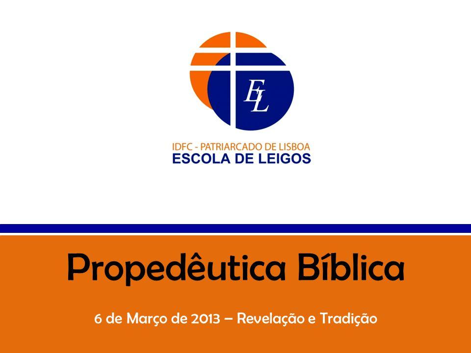 6 de Março de 2013 – Revelação e Tradição