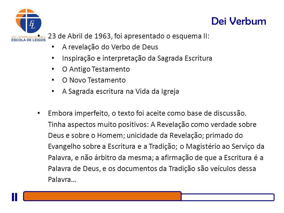 Dei Verbum 23 de Abril de 1963, foi apresentado o esquema II: