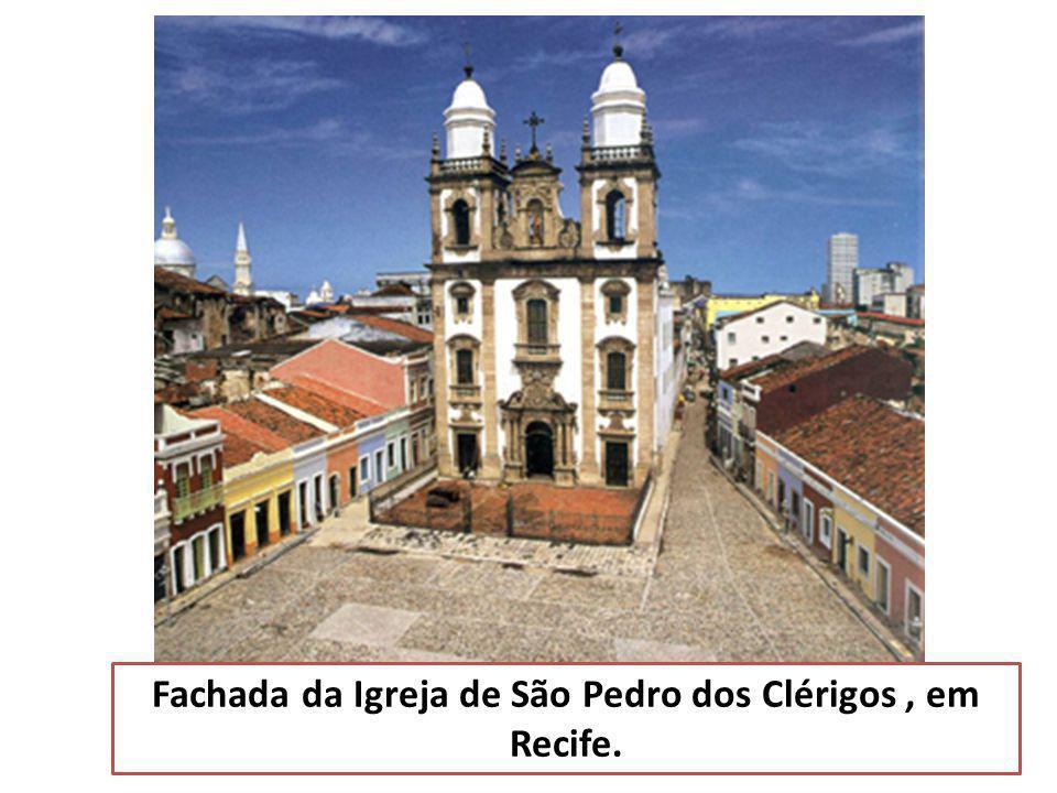 Fachada da Igreja de São Pedro dos Clérigos , em Recife.