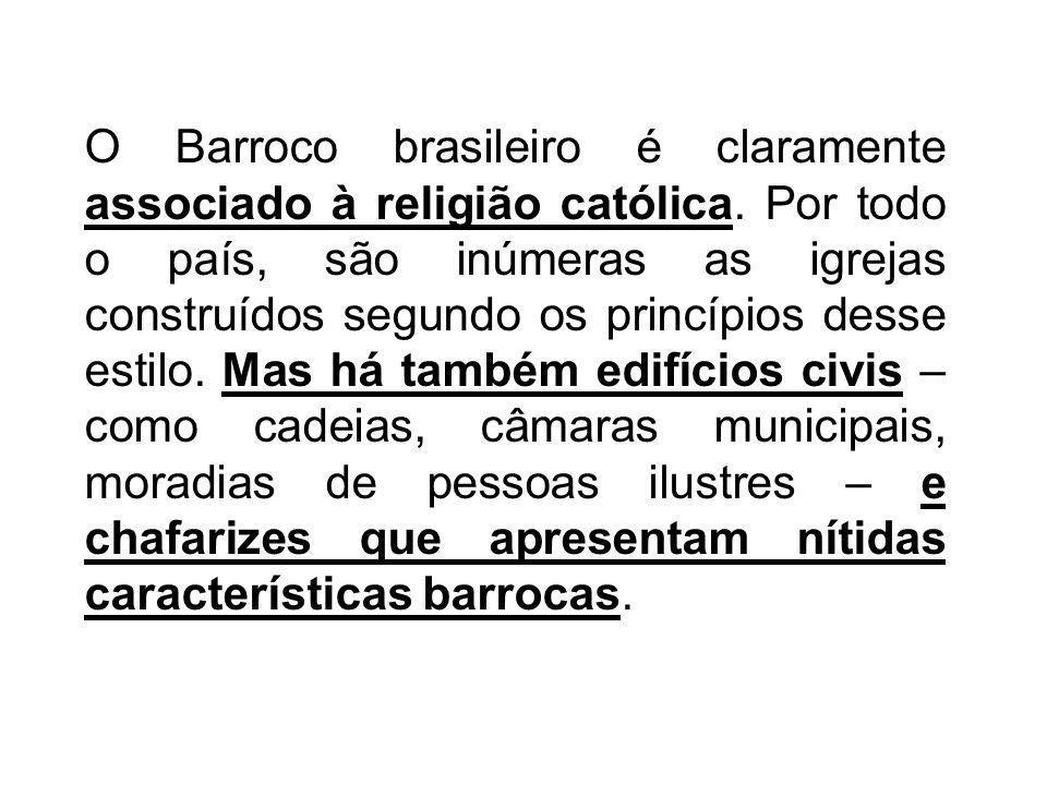 O Barroco brasileiro é claramente associado à religião católica