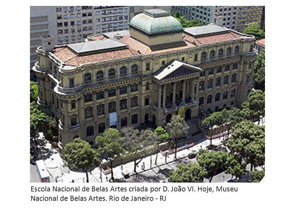 Escola Nacional de Belas Artes criada por D. João VI