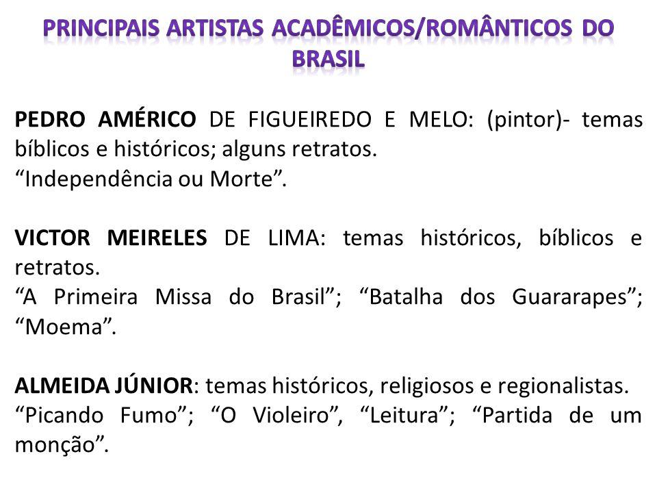 Principais artistas acadêmicos/roMânticos do Brasil