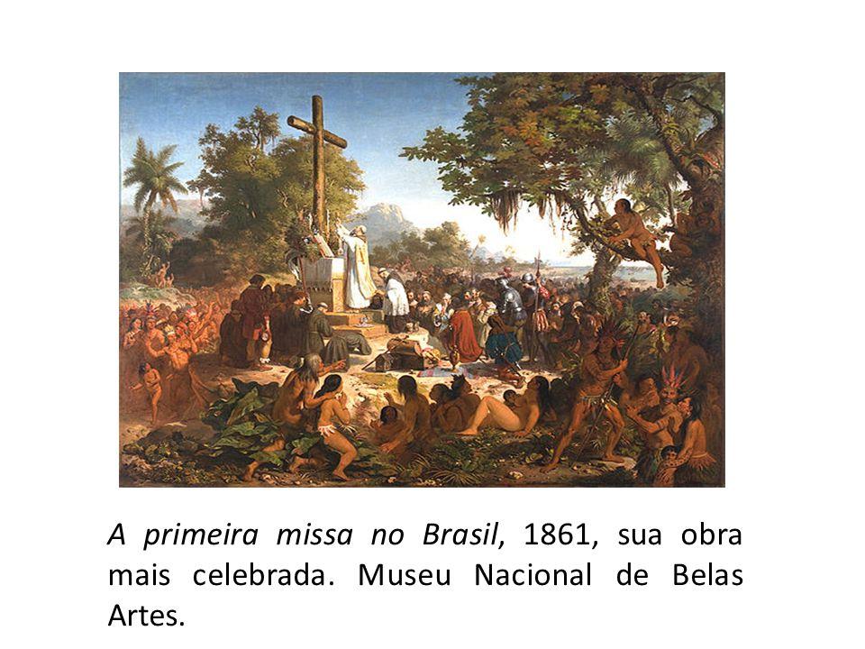 A primeira missa no Brasil, 1861, sua obra mais celebrada