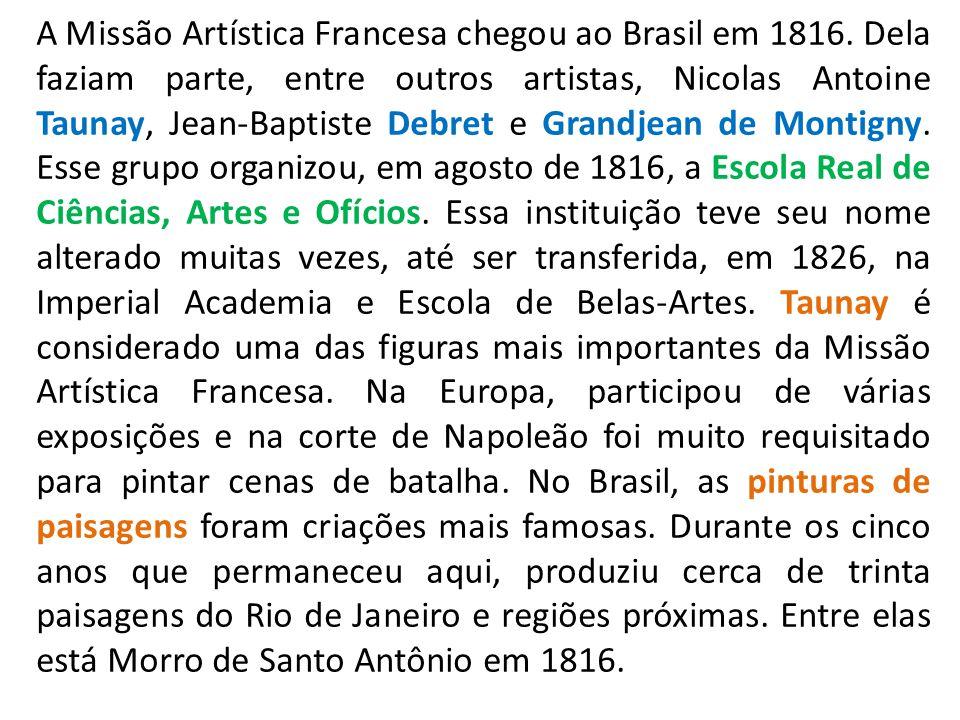 A Missão Artística Francesa chegou ao Brasil em 1816