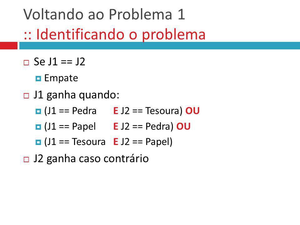 Voltando ao Problema 1 :: Identificando o problema