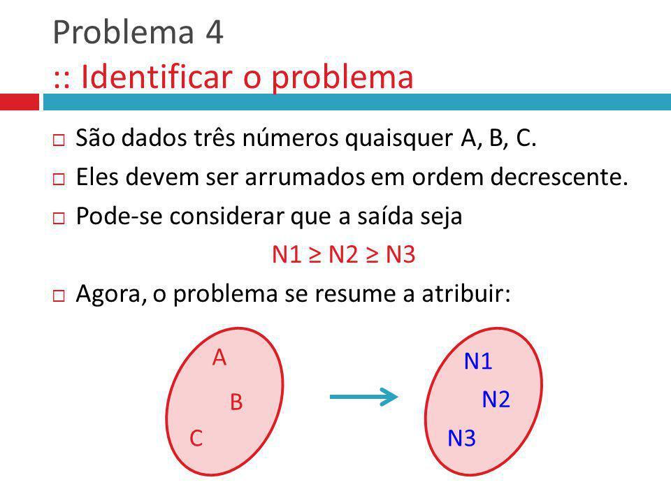 Problema 4 :: Identificar o problema