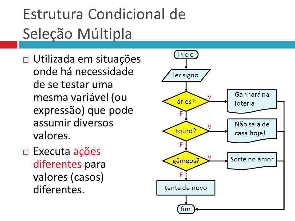 Estrutura Condicional de Seleção Múltipla