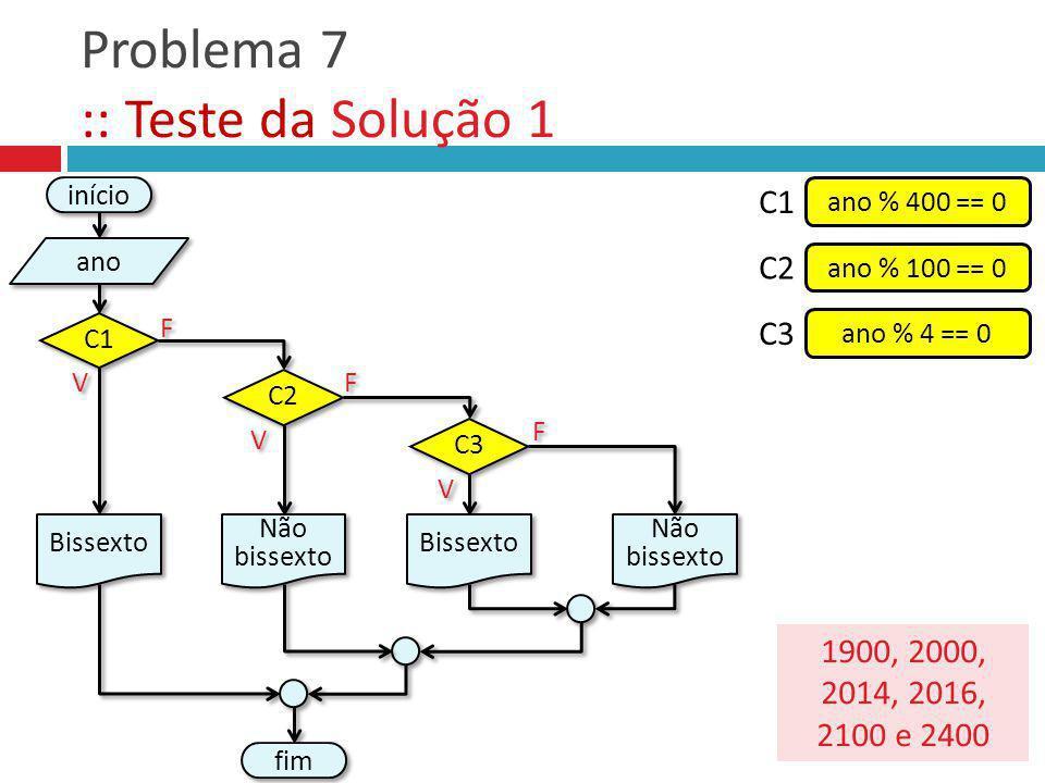 Problema 7 :: Teste da Solução 1