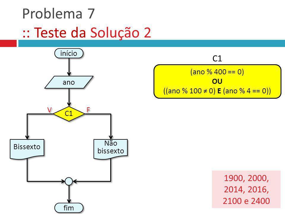 Problema 7 :: Teste da Solução 2