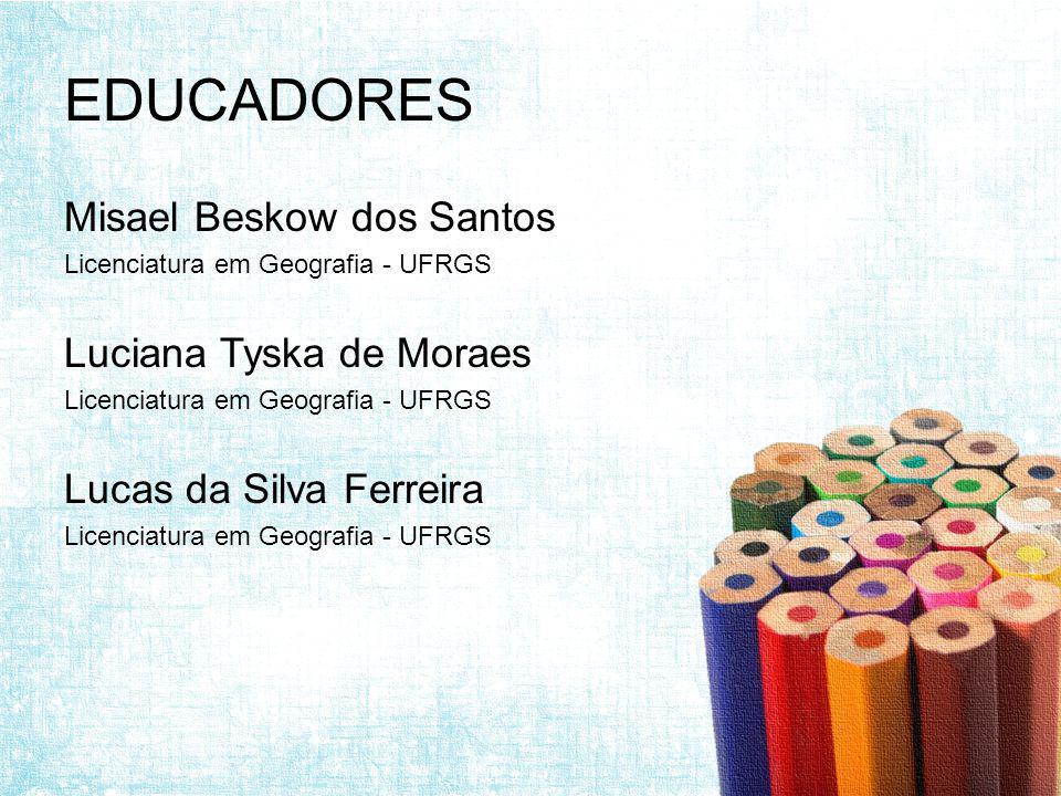 EDUCADORES Misael Beskow dos Santos Luciana Tyska de Moraes