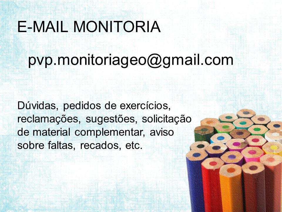 E-MAIL MONITORIA pvp.monitoriageo@gmail.com