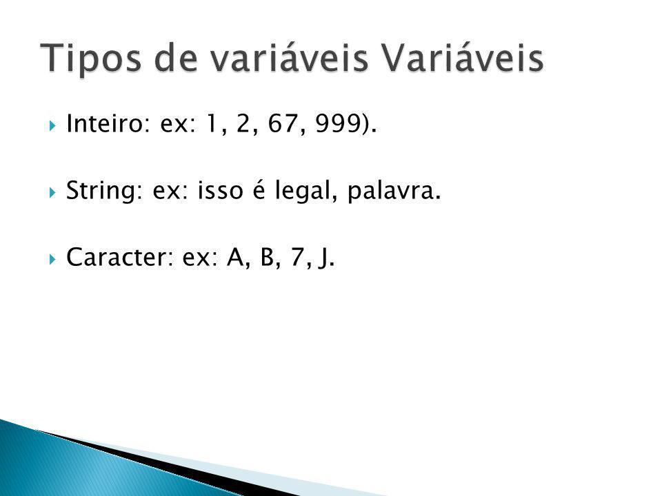 Tipos de variáveis Variáveis