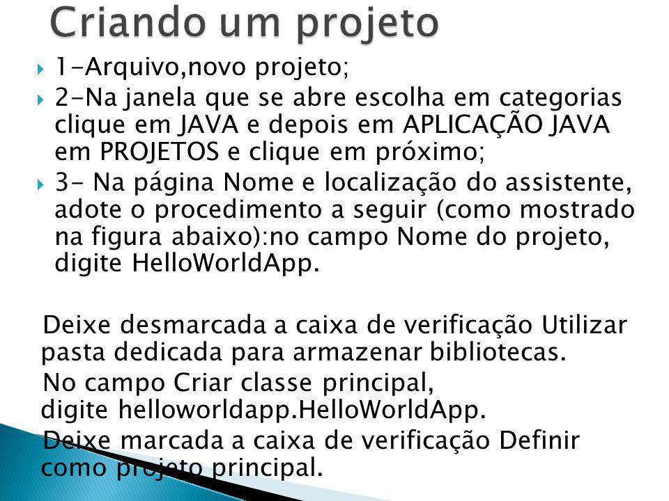 Criando um projeto 1-Arquivo,novo projeto;