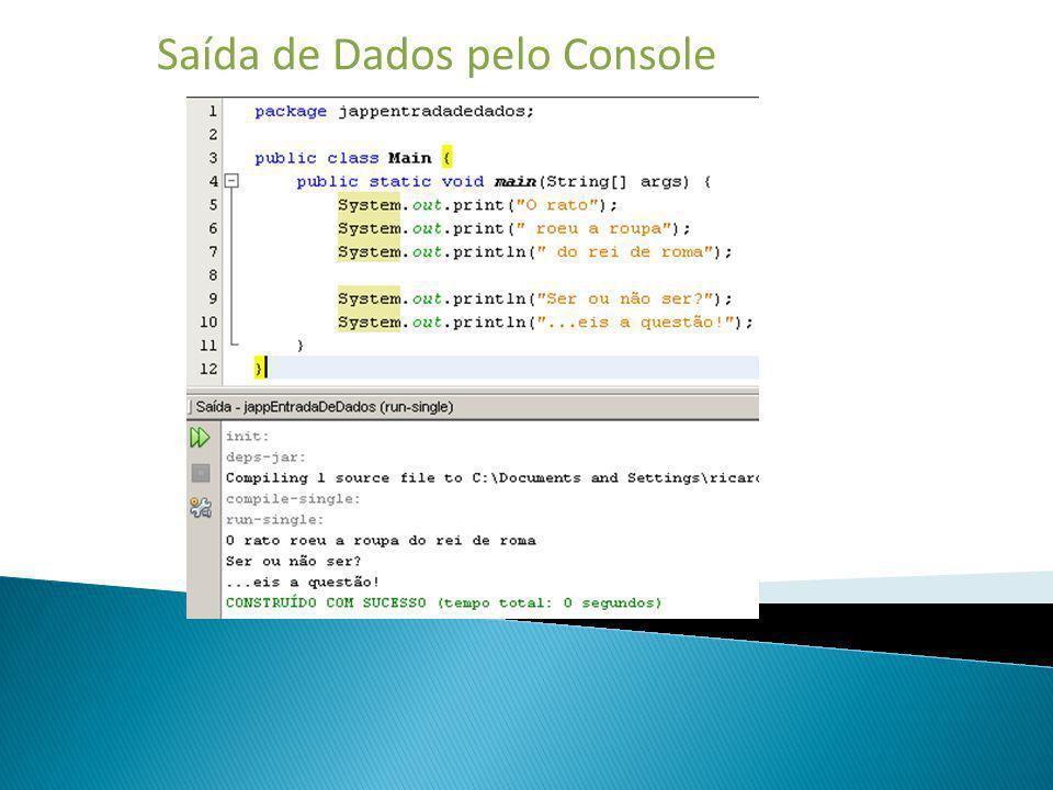 Saída de Dados pelo Console