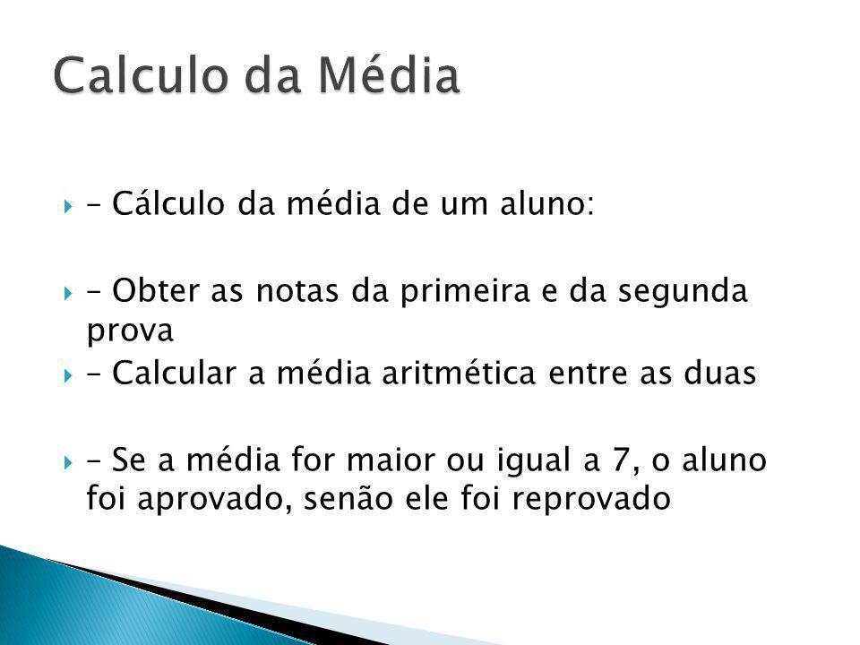 Calculo da Média – Cálculo da média de um aluno: