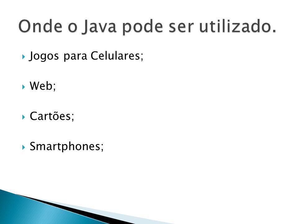Onde o Java pode ser utilizado.