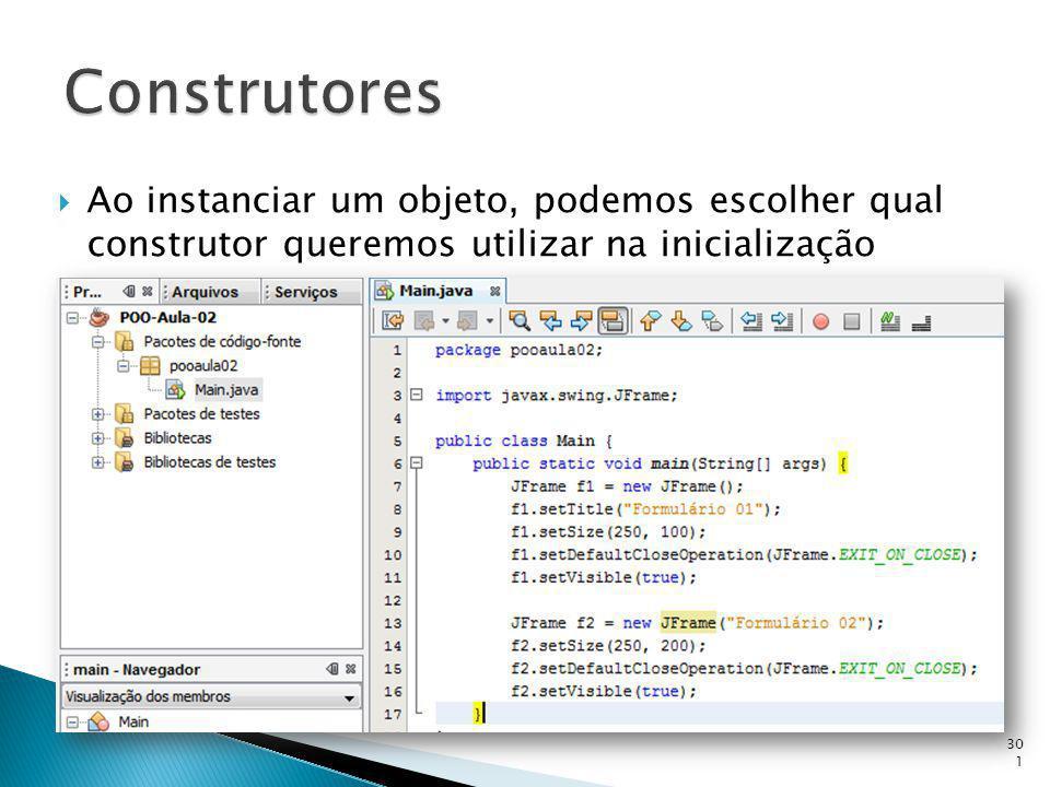 Construtores Ao instanciar um objeto, podemos escolher qual construtor queremos utilizar na inicialização.