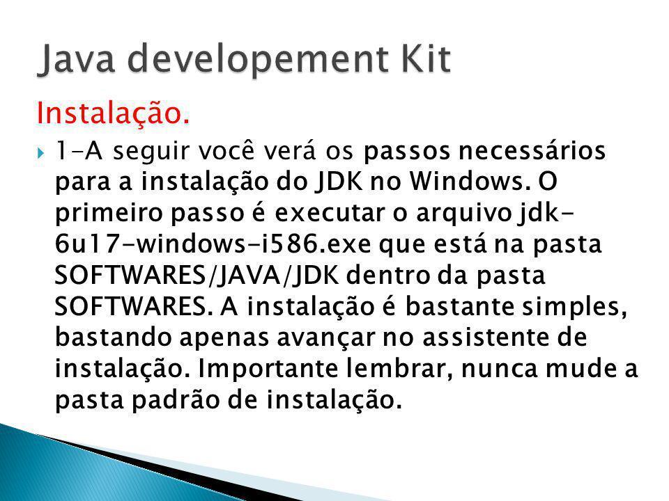 Java developement Kit Instalação.