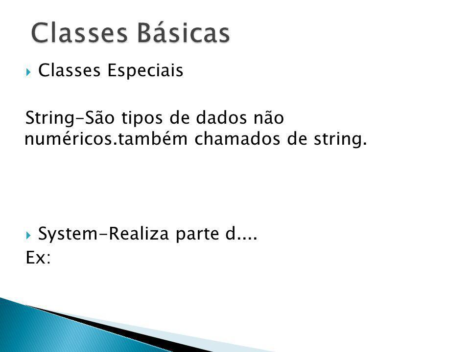 Classes Básicas Classes Especiais