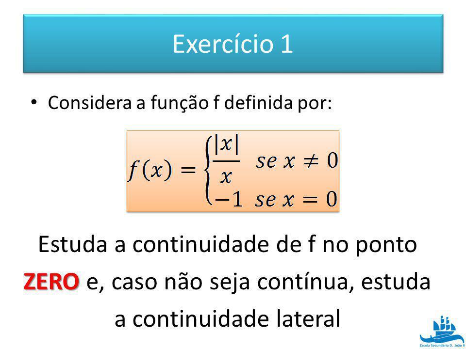 Exercício 1 Estuda a continuidade de f no ponto