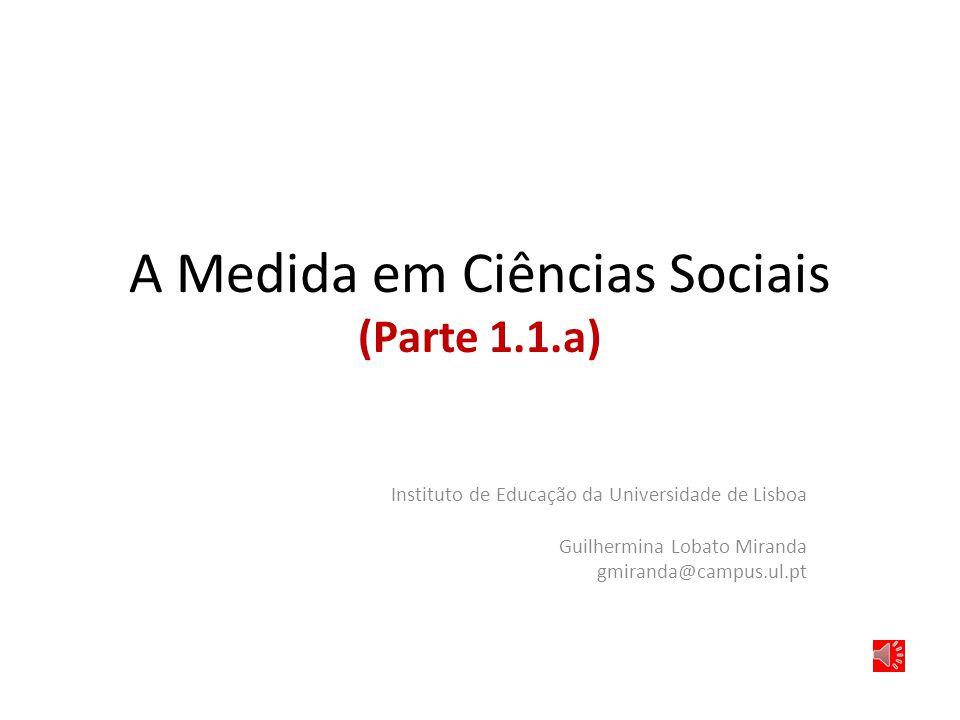 A Medida em Ciências Sociais (Parte 1.1.a)