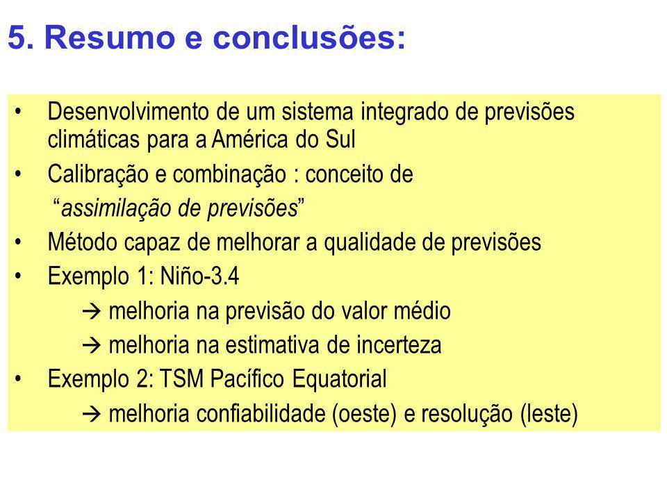 5. Resumo e conclusões: Desenvolvimento de um sistema integrado de previsões climáticas para a América do Sul.