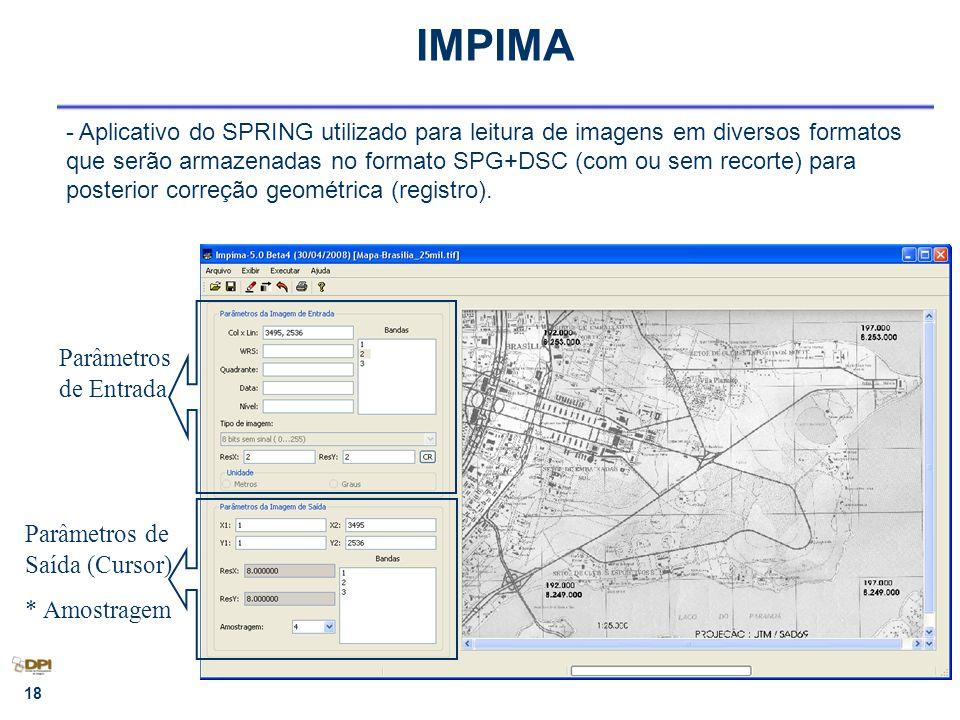 IMPIMA Parâmetros de Entrada Parâmetros de Saída (Cursor) * Amostragem
