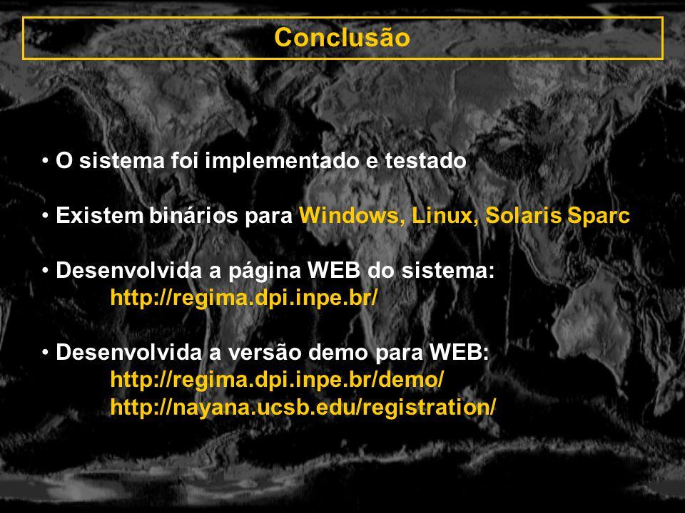 Conclusão O sistema foi implementado e testado