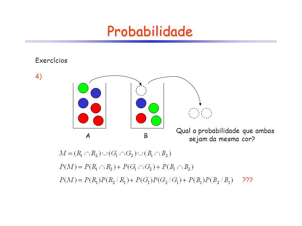 Probabilidade Exercícios 4)