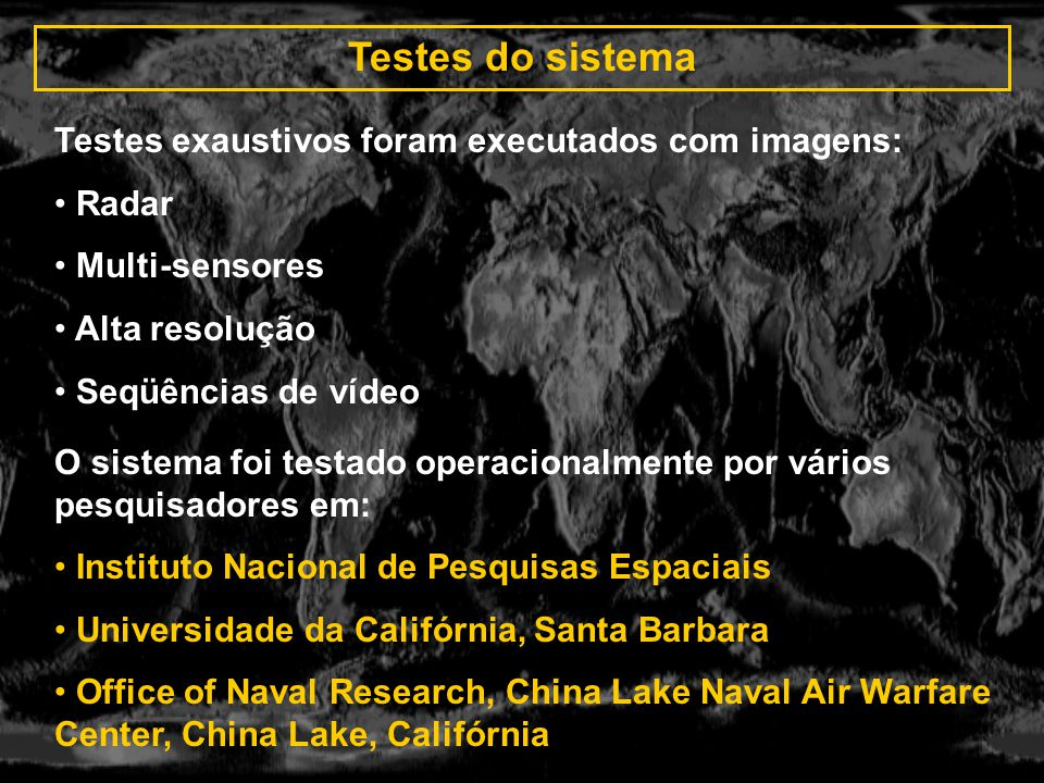 Testes do sistema Testes exaustivos foram executados com imagens: