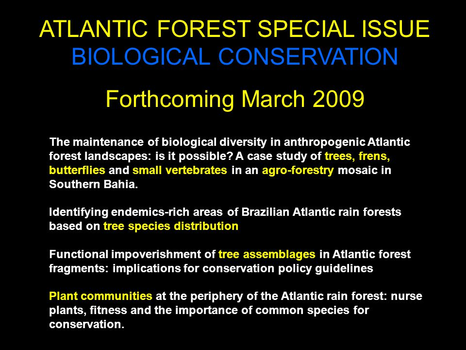 ATLANTIC FOREST SPECIAL ISSUE BIOLOGICAL CONSERVATION