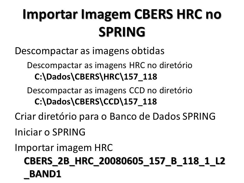 Importar Imagem CBERS HRC no SPRING