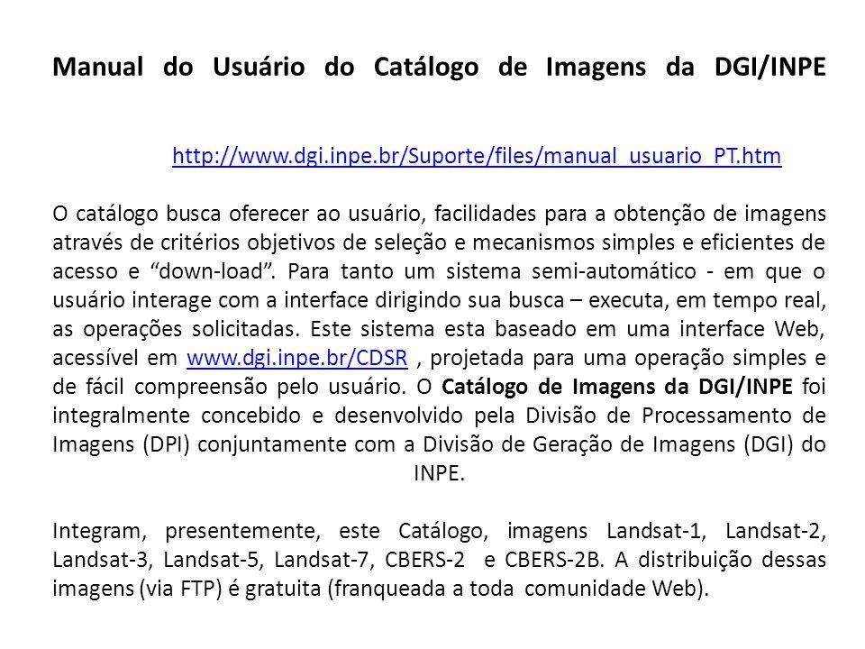 Manual do Usuário do Catálogo de Imagens da DGI/INPE http://www. dgi