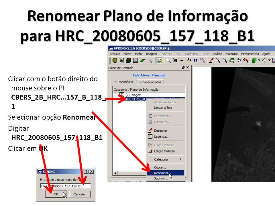 Renomear Plano de Informação para HRC_20080605_157_118_B1