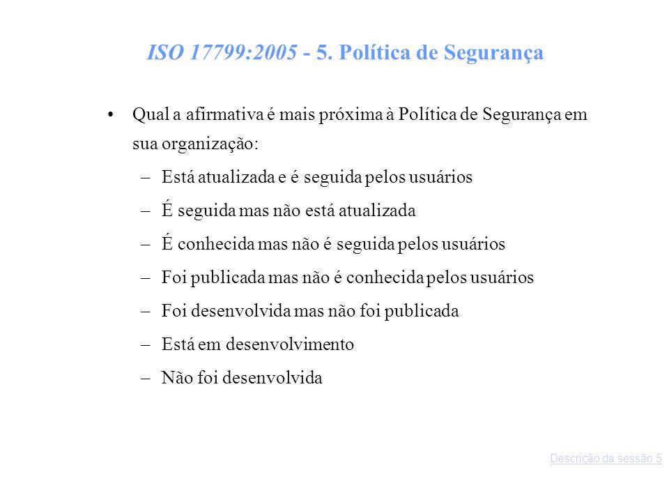 ISO 17799:2005 - 5. Política de Segurança