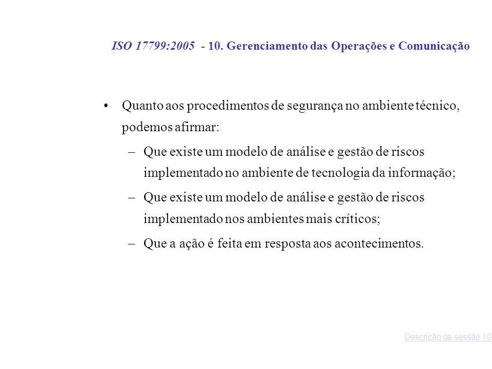 ISO 17799:2005 - 10. Gerenciamento das Operações e Comunicação