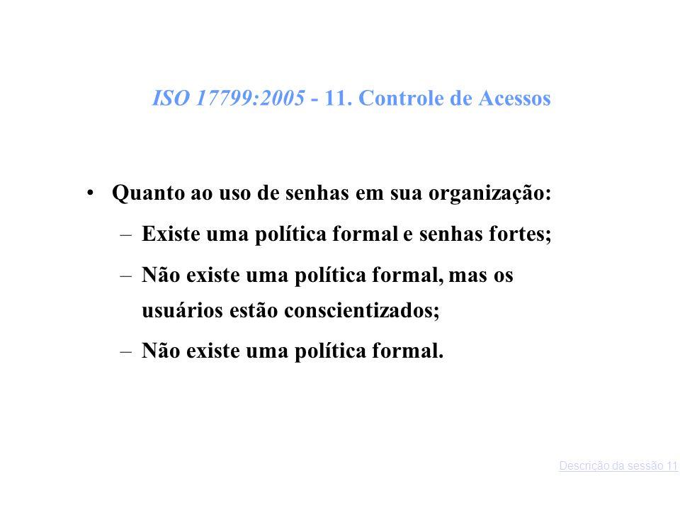 ISO 17799:2005 - 11. Controle de Acessos