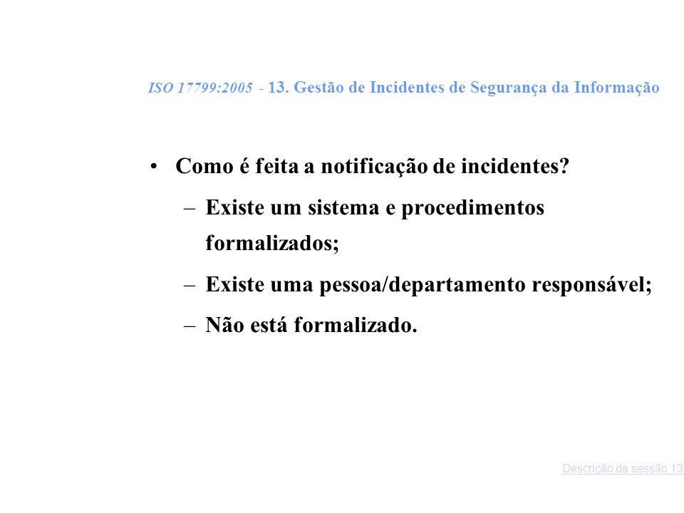 ISO 17799:2005 - 13. Gestão de Incidentes de Segurança da Informação